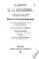El Quijote de la revolución; o, Historia de la vida, hechos, aventuras y proezas de monsieur Le Grand-homme Pamparanuja, heroe político, filósofo moderno, caballero andante y reformador de todo el genero humano