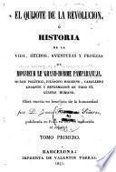 El Quijote de la Revolución, ó historia de la vida, hechos, aventuras y proezas de Monsieur le grand-homme Pamparanuja