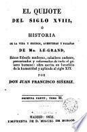 El Quijote del siglo XVIII, ó, Historia de la vida y hechos, aventuras y hazañas de Mr. Le-Grand, héroe filósofo moderno, caballero andante, prevaricador y reformador de todo el género humano