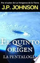 El Quinto Origen. La pentalogía