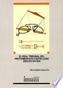 El Real Tribunal del protomedicato castellano, siglos XIV-XIX