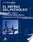 El Refino Del Petróleo