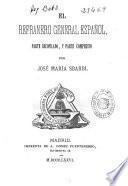 El refranero general español: Introducibilidad del Quijote. Pasatiempo literario ó apuntes para un libro grueso y en folio por D. José María Sbarbi