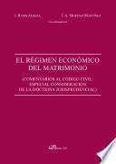 El régimen económico del matrimonio. Comentarios al Código civil. Especial consideración de la doctrina jurisprudencial