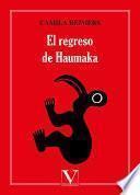 El regreso de Haumaka
