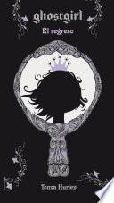 El regreso (Saga Ghostgirl 2)