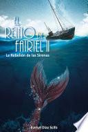 EL REINO DE FAIRIEL II: La rebelión de las sirenas