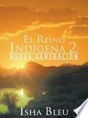 El Reino Indígena 2:
