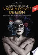 El renacimiento de Natalia Ponce de León