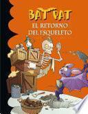 El retorno del esqueleto (Serie Bat Pat 18)