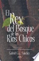 El Rey Del Bosque, De Los Ríos Chicos