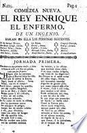 El Rey Enrique el Enfermo. Comedia famosa de un Ingenio J. de Cañizares