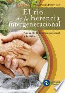El río de la herencia intergeneracional