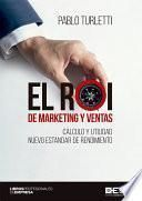 El ROI de marketing y ventas, Cálculo y utilidad nuevo estandar de rendimiento