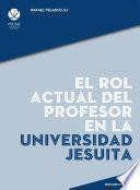 El rol actual del profesor en la universidad jesuita