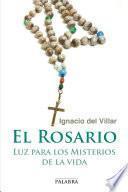 El Rosario: Luz para los misterios de la vida
