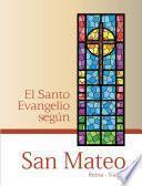El Santo Evangelio Según: San Mateo