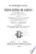 El secretario español; ó, Nuevo estilo de cartas y sus respuestas segun el gusto del día ...