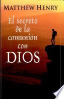 El secreto de la comunión con Dios