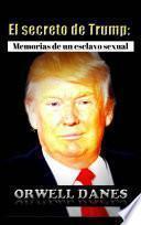 El secreto de Trump: Memorias de un esclavo sexual.