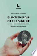 El secreto es que no hay secreto