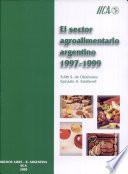 El sector agroalimentario argentino, 1997-1999