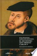 El secuestro que ordenó Carlos V