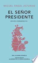 El Señor Presidente (Edición conmemorativa de la RAE y la ASALE)