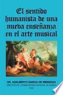 El Sentido Humanista De Una Nueva Enseñanza En El Arte Musical