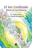 El Ser Confinado: Diarios de una Pandemia