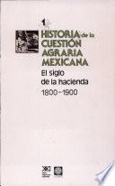 El siglo de la hacienda, 1800-1900