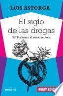 El siglo de las drogas (nueva edición)