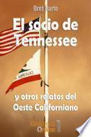 El socio de Tennessee y otros relatos del Oeste Californiano