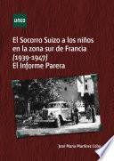 EL SOCORRO SUIZO A LOS NIÑOS EN LA ZONA SUR DE FRANCIA, 1939-1947 EL INFORME PARERA