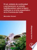 El sol, símbolo de continuidad y permanencia: un estudio multidisciplinar sobre la figura soliforme en el arte esquemático de la Provincia de Cádiz