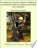 El sombrero de tres picos: Historia verdadera de un sucedido que anda en romances escrita ahora tal y como pasÑ