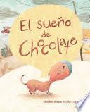 El sueño de Chocolate (Chocolate's Dream)