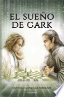 El sueño de Gark