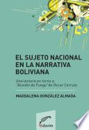 El sujeto nacional en la narrativa boliviana