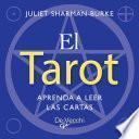 El tarot. Aprenda a leer las cartas