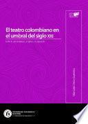 El teatro colombiano en el umbral del siglo XXI