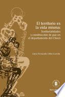 El territorio es la vida misma: territorialidades y construcción de paz en el departamento de Chocó