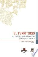 El territorio: Un análisis desde el derecho y la ciencia política