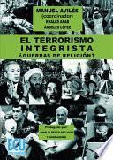 El terrorismo integrista. ¿Guerras de religión?