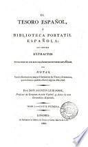 El tesoro español, ó biblioteca portatíl española; extr. con notas, por A.L. Josse. 2 tom. [each in 2 pt.].