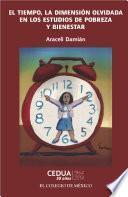 El tiempo, la dimensión olvidada en los estudios de pobreza.