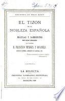 El tizón de la nobleza española, ó, Máculas y sambenitos de sus linajes