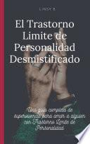 El Trastorno Limite de Personalidad Desmistificado