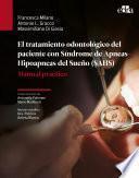 El tratamiento odontológico del paciente con Síndrome de Apneas-Hipoapneas del Sueño (SAHS)