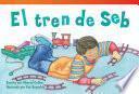 El tren de Seb (Seb's Train) Guided Reading 6-Pack